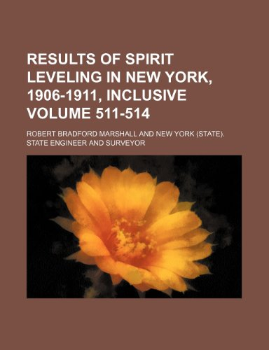 9781232171249: Results of spirit leveling in New York, 1906-1911, inclusive Volume 511-514