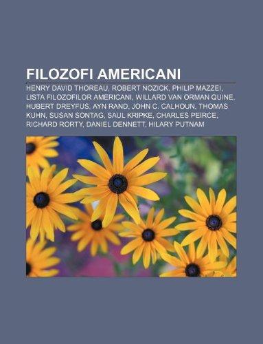 9781232179368: Filozofi Americani: Henry David Thoreau, Robert Nozick, Philip Mazzei, Lista Filozofilor Americani, Willard Van Orman Quine, Hubert Dreyfu