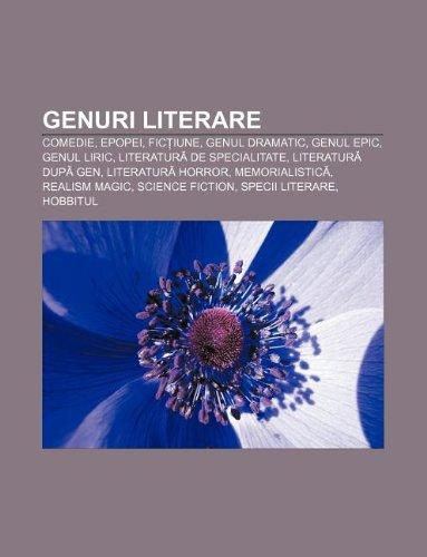 9781232188704: Genuri Literare: Comedie, Epopei, Fic Iune, Genul Dramatic, Genul Epic, Genul Liric, Literatur de Specialitate, Literatur Dup Gen