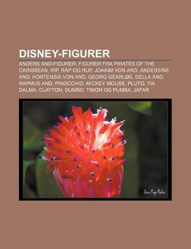 9781232189381: Disney-figurer: Anders And-figurer, Figurer fra Pirates of the Caribbean, Rip, Rap og Rup, Joakim von And, Andersine And, Hortensia von And