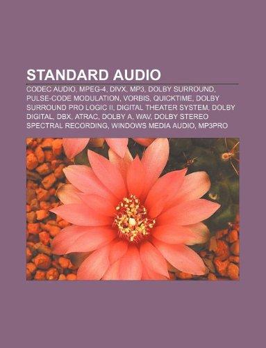 9781232189725: Standard Audio: Codec Audio, MPEG-4, DIVX, MP3, Dolby Surround, Pulse-Code Modulation, Vorbis, Quicktime, Dolby Surround Pro Logic II