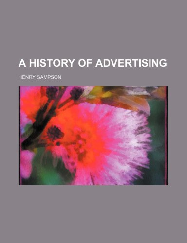 9781232190387: A History of Advertising