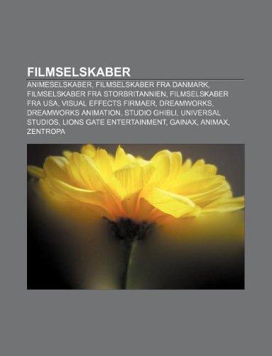 9781232193494: Filmselskaber: Animeselskaber, Filmselskaber Fra Danmark, Filmselskaber Fra Storbritannien, Filmselskaber Fra USA, Visual Effects Fir