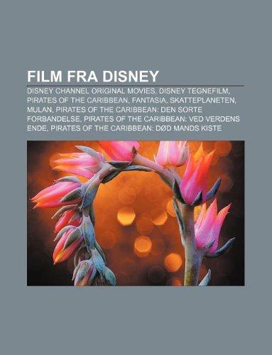 9781232194316: Film Fra Disney: Disney Channel Original Movies, Disney Tegnefilm, Pirates of the Caribbean, Fantasia, Skatteplaneten, Mulan