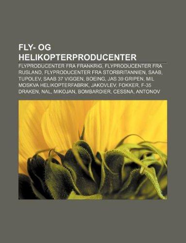 9781232194941: Fly- Og Helikopterproducenter: Flyproducenter Fra Frankrig, Flyproducenter Fra Rusland, Flyproducenter Fra Storbritannien, SAAB, Tupolev