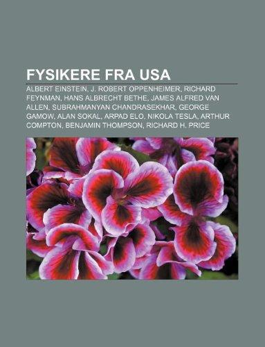 9781232202684: Fysikere fra USA: Albert Einstein, J. Robert Oppenheimer, Richard Feynman, Hans Albrecht Bethe, James Alfred Van Allen (Danish Edition)