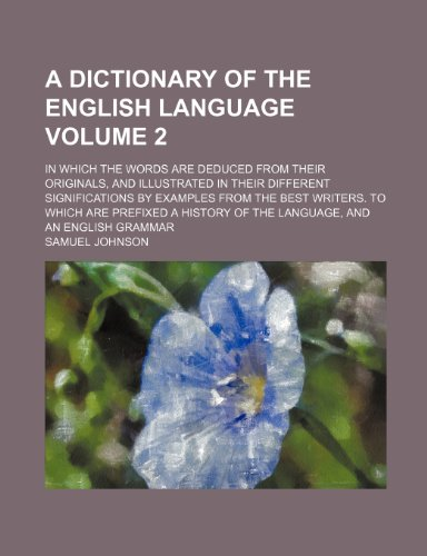 A Dictionary of the English Language Volume: Samuel Johnson