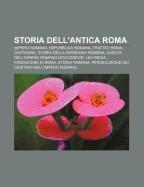 9781232210108: Storia Dell'antica Roma: Impero Romano, Repubblica Romana, Trattati Roma-Cartagine, Storia Della Sardegna Romana