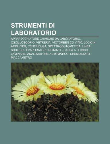 9781232219712: Strumenti Di Laboratorio: Apparecchiature Chimiche Da Laboratorio, Oscilloscopio, Vetreria, Victoreen CD V-700, Lock-In Amplifier, Centrifuga