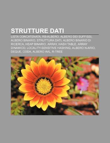 9781232220763: Strutture dati: Lista concatenata, RB-Albero, Albero dei suffissi, Albero binario, Struttura dati, Albero binario di ricerca, Heap binario