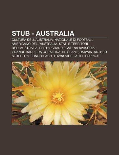9781232221746: Stub - Australia: Cultura Dell'australia, Nazionale Di Football Americano Dell'australia, Stati E Territori Dell'australia, Perth