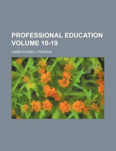 9781232231813: Professional education Volume 10-19