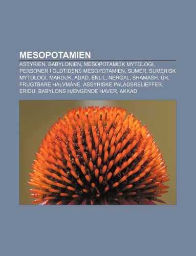 9781232238638: Mesopotamien: Assyrien, Babylonien, Mesopotamisk Mytologi, Personer I Oldtidens Mesopotamien, Sumer, Sumerisk Mytologi, Marduk, Adad