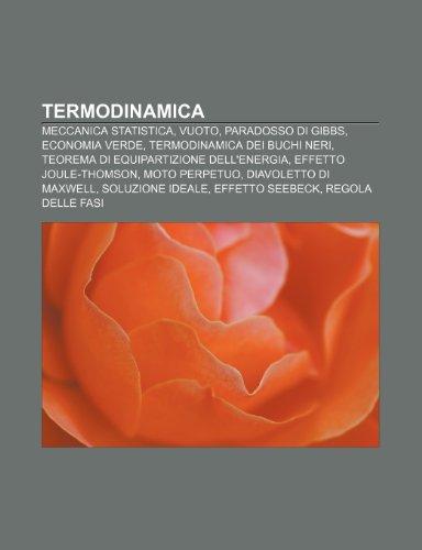 9781232266204: Termodinamica: Meccanica statistica, Vuoto, Paradosso di Gibbs, Economia verde, Termodinamica dei buchi neri