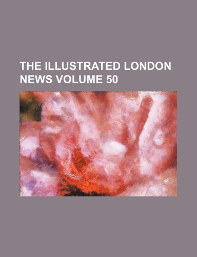 9781232273370: The Illustrated London news Volume 50