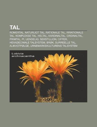 9781232277088: Tal: Romertal, Naturligt Tal, Rationale Tal, Irrationale Tal, Komplekse Tal, Heltal, Kardinaltal, Ordinaltal, Primtal, Pi,