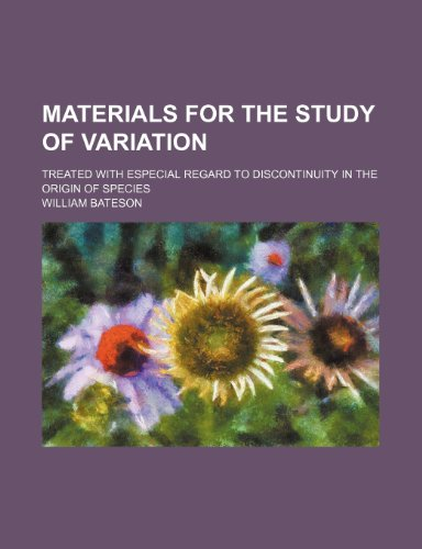9781232280194: Materials for the study of variation; treated with especial regard to discontinuity in the origin of species
