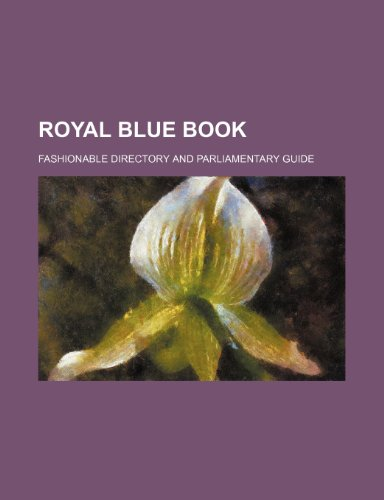 9781232286790: Royal blue book; Fashionable directory and parliamentary guide