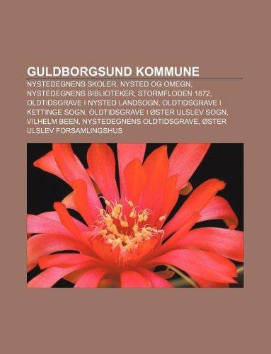 9781232304173: Guldborgsund Kommune: Nystedegnens Skoler, Nysted Og Omegn, Nystedegnens Biblioteker, Stormfloden 1872, Oldtidsgrave I Nysted Landsogn