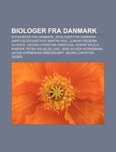 9781232304425: Biologer Fra Danmark: Botanikere Fra Danmark, Zoologer Fra Danmark, Japetus Steenstrup, Martin Vahl, Joakim Frederik Schouw