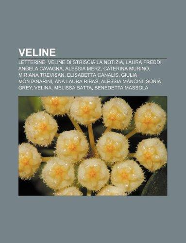 9781232313595: Veline: Letterine, Veline Di Striscia La Notizia, Laura Freddi, Angela Cavagna, Alessia Merz, Caterina Murino, Miriana Trevisa