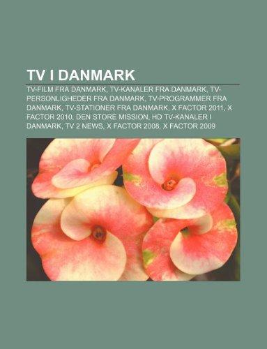 9781232319702: TV I Danmark: TV-Film Fra Danmark, TV-Kanaler Fra Danmark, TV-Personligheder Fra Danmark, TV-Programmer Fra Danmark, TV-Stationer Fr