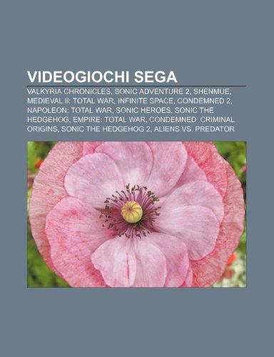 9781232326441: Videogiochi SEGA: Valkyria Chronicles, Sonic Adventure 2, Shenmue, Medieval II: Total War, Infinite Space, Condemned 2, Napoleon: Total War