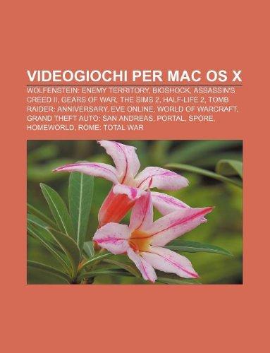 9781232330776: Videogiochi Per Mac OS X: Wolfenstein: Enemy Territory, Bioshock, Assassin's Creed II, Gears of War, the Sims 2, Half-Life 2