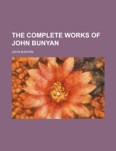 9781232331162: The Complete Works of John Bunyan
