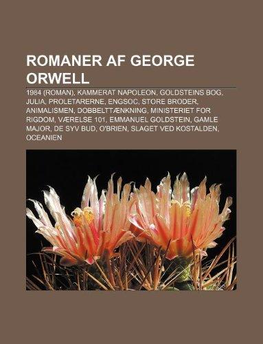 9781232336150: Romaner AF George Orwell: 1984 (Roman), Kammerat Napoleon, Goldsteins Bog, Julia, Proletarerne, Engsoc, Store Broder, Animalismen