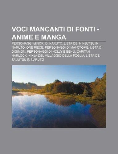 9781232355052: Voci Mancanti Di Fonti - Anime E Manga: Personaggi Minori Di Naruto, Lista Dei Ninjutsu in Naruto, One Piece, Personaggi Di Mai-Otome