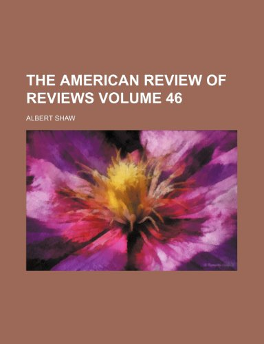 9781232359074: The American review of reviews Volume 46