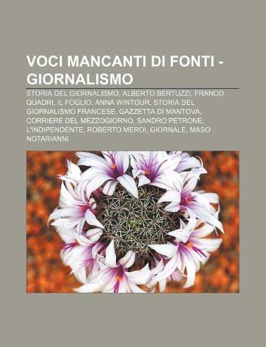 9781232363354: Voci Mancanti Di Fonti - Giornalismo: Storia del Giornalismo, Alberto Bertuzzi, Franco Quadri, Il Foglio, Anna Wintour