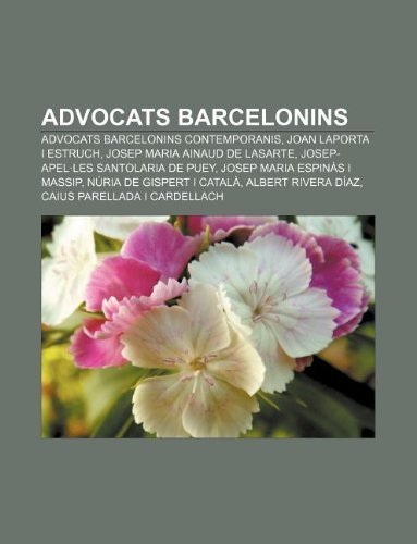 9781232368663: Advocats Barcelonins: Advocats Barcelonins Contemporanis, Joan Laporta I Estruch, Josep Maria Ainaud de Lasarte