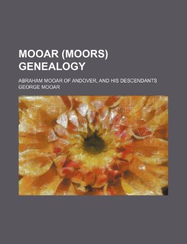 Mooar (Moors) Genealogy; Abraham Mooar of Andover,: George Mooar