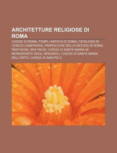 9781232378280: Architetture religiose di Roma: Chiese di Roma, Templi antichi di Roma, Catalogo di Cencio Camerario, Parrocchie della Diocesi di Roma (Italian Edition)