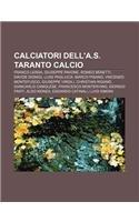 9781232381679: Calciatori dell'A.S. Taranto Calcio: Franco Lerda, Giuseppe Pavone, Romeo Benetti, Davide Dionigi, Luigi Pagliuca, Marco Pisano