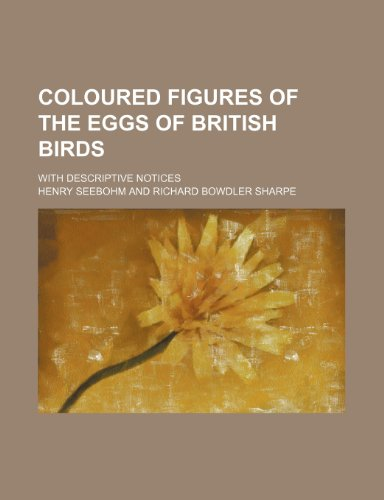9781232386797: Coloured figures of the eggs of British birds; with descriptive notices
