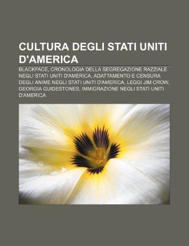9781232388029: Cultura degli Stati Uniti d'America: Blackface, Cronologia della segregazione razziale negli Stati Uniti d'America