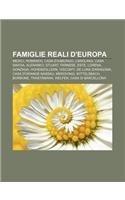 9781232389873: Famiglie reali d'Europa: Medici, Romanov, Casa d'Asburgo, Carolingi, Casa Savoia, Aleramici, Stuart, Farnese, Este, Lorena, Gonzaga