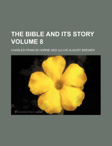 9781232390701: The Bible and its story Volume 8