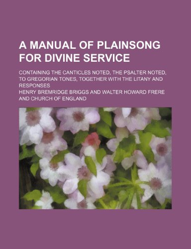 A Manual of Plainsong for Divine Service: Henry Bremridge Briggs