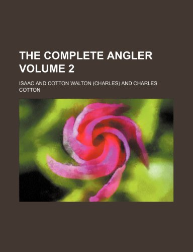 9781232405139: The complete angler Volume 2