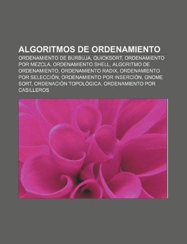 9781232405566: Algoritmos de Ordenamiento: Ordenamiento de Burbuja, Quicksort, Ordenamiento Por Mezcla, Ordenamiento Shell, Algoritmo de Ordenamiento
