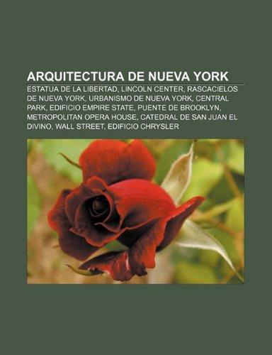 9781232417026: Arquitectura de Nueva York: Estatua de la Libertad, Lincoln Center, Rascacielos de Nueva York, Urbanismo de Nueva York, Central Park