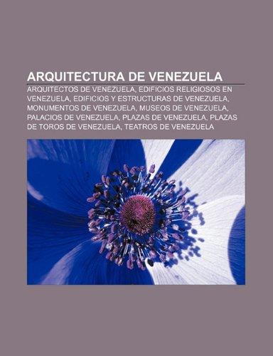 9781232417569: Arquitectura de Venezuela: Arquitectos de Venezuela, Edificios Religiosos En Venezuela, Edificios y Estructuras de Venezuela