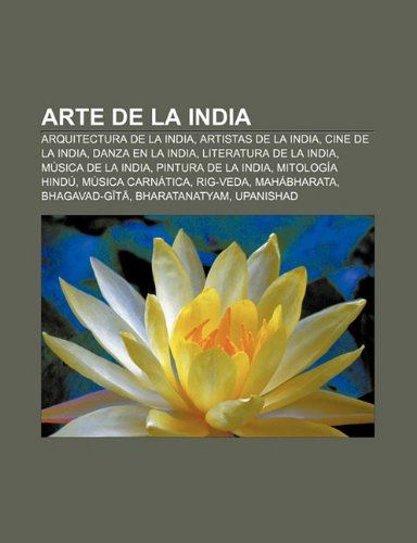 9781232419549: Arte de La India: Arquitectura de La India, Artistas de La India, Cine de La India, Danza En La India, Literatura de La India