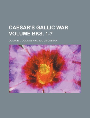 9781232424093: Caesar's Gallic War Volume Bks. 1-7