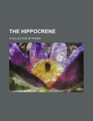 9781232428176: The Hippocrene; a collection of poems