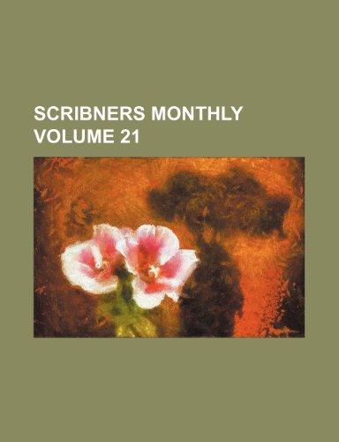 9781232447948: Scribners Monthly Volume 21